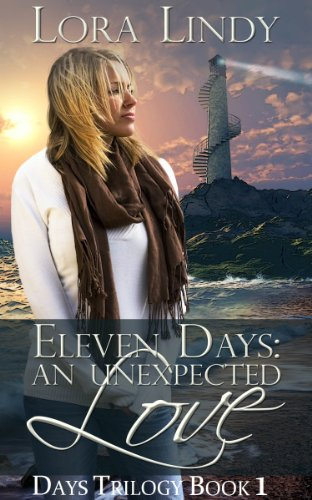 Eleven Days: An Unexpected Love (Days Trilogy Book 1)