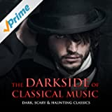 The Darkside of Classical Music: Dark, Scary & Haunting Classics