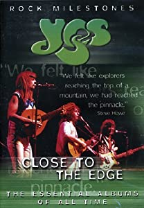 Rock Milestones: Yes - Close to the Edge