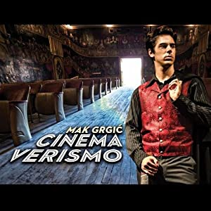 Mak Grgic : Cinema Verismo.
