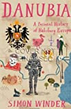 Simon Winder Danubia: A Personal History of Habsburg