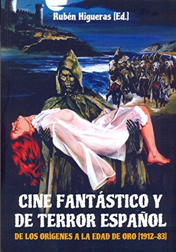 Cine fantástico y de terror español: De los origenes a la edad de oro (1921-83)