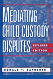 Mediating Child Custody Disputes: A Strategic Approach