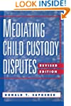 Mediating Child Custody Disputes: A S...