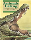img - for Animals Eating: How Animals Chomp, Chew, Slurp and Swallow book / textbook / text book