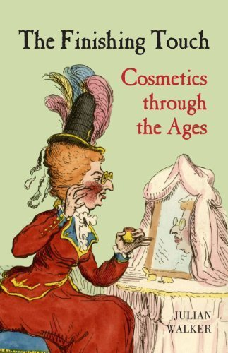 The Finishing Touch: Cosmetics through the Ages by Walker, Julian (2014) Hardcover