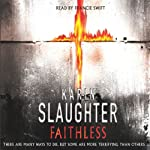 Faithless: Grant Country, Book 5 (       ABRIDGED) by Karin Slaughter Narrated by Francie Swift