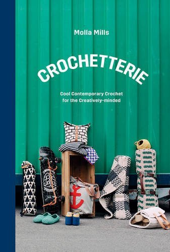 Crochetterie: Cool Contemporary Crochet for the Creatively-minded