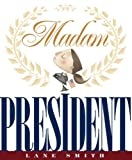 Madam President (1423108469) by Smith, Lane