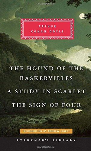 The Hound of the Baskervilles, A Study in Scarlet, The Sign of Four (Everyman's Library (Cloth))