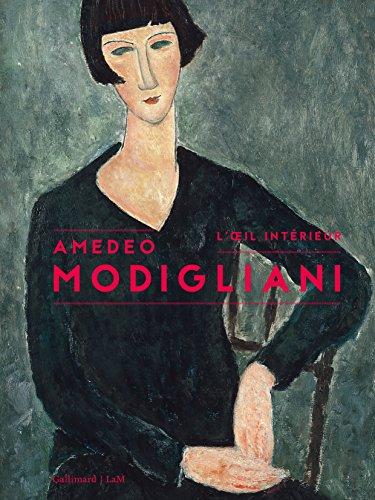 Amedeo Modigliani: L'oeil intérieur