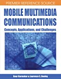 img - for Mobile Multimedia Communications: Concepts, Applications, and Challenges book / textbook / text book