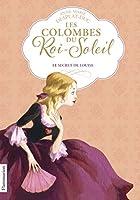 Les Colombes du Roi-Soleil, Tome 2 : Le secret de Louise