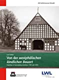 Von der westphälischen ländlichen Bauart: Hausbau in Ravensberg zwischen 1700 und 1870