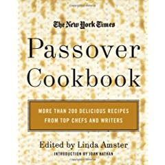 The New York Times Passover Cookbook: More Than 200 Delicious Recipes from Top Chefs and Writers