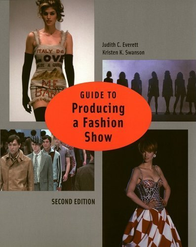Guide to Producing a Fashion Show ,by Everett, Judith C. ( 2004 ) Paperback