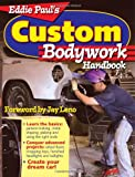 Eddie Paul's Custom Bodywork Handbook - 0896892328