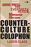 img - for Counterculture Colophon: Grove Press, the Evergreen Review, and the Incorporation of the Avant-Garde (Post*45) by Glass, Loren (2013) Hardcover book / textbook / text book