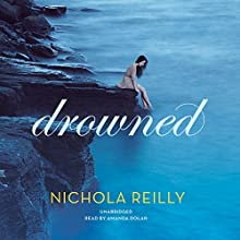 Drowned (       UNABRIDGED) by Nichola Reilly Narrated by Amanda Dolan