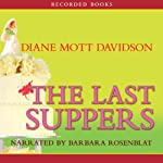 The Last Suppers (       UNABRIDGED) by Diane Mott Davidson Narrated by Barbara Rosenblat