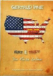 Kurt & Trudy. Die Reise Leben