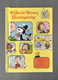 A Charlie Brown Thanksgiving, (A Charlie Brown Special) (0394830474) by Schulz, Charles M.