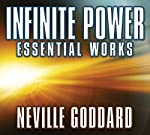 Infinite Power: Essential Works by Neville Goddard | Neville Goddard