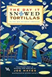 The Day It Snowed Tortillas/El Dia Que Nevaron Tortillas (Turtleback School & Library Binding Edition)