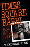img - for Times Square Rabbi by Yehudah Fine (1997-06-06) book / textbook / text book