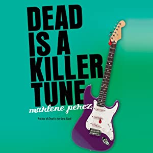 Dead Is a Killer Tune | [Marlene Perez]