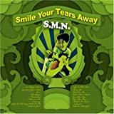 SMILE YOUR TEARS AWAY