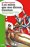 img - for Los Mitos Que Nos Dieron Traumas (Spanish Edition) book / textbook / text book