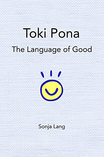 Abuexport t898ebook free pdf toki pona the language of good by toki pona the language of good by sonja lang fandeluxe Image collections