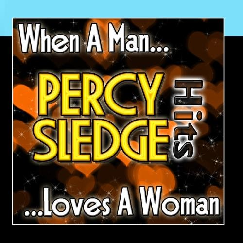 Percy Sledge - Percy Sledge - When a Man Loves a Woman - Zortam Music