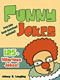 Funny Jokes (FREE Joke Book Download Included!): 125+ Hilarious Jokes (Funny and Hilarious Joke Book for Children)
