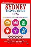 Barry M. Bradley Sydney Travel Guide 2014: Shops, Restaurants, Arts, Entertainment and Nightlife in Sydney, Australia (City Travel Guide 2014)