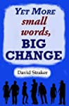 Yet More small words, BIG CHANGE
