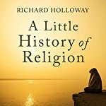 A Little History of Religion | Richard Holloway
