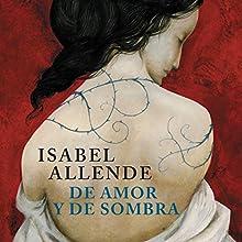 De amor y de sombra [Of Love and Shadows] Audiobook by Isabel Allende Narrated by Maria Ignacia Hojas