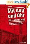 �Mit Aug' und Ohr f�r's Vaterland�: D...