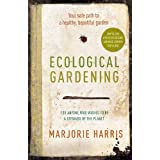 Ecological Gardening: Your Path to a Healthy Gardenby Marjorie Harris
