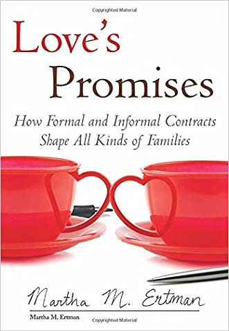 Love's Promises: How Formal and Informal Contracts Shape All Kinds of Families (Queer Ideas/Queer Action)