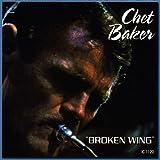 echange, troc Chet Baker - Broken Wing