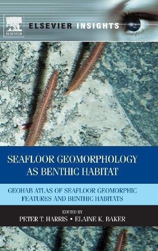 Seafloor Geomorphology as Benthic Habitat: GeoHAB Atlas of Seafloor Geomorphic Features and Benthic Habitats