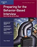 img - for Preparing for the Behavior-Based Interview: How to Get the Job You Want: 1st (First) Edition book / textbook / text book