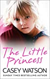 eBooks - The Little Princess: The shocking true story of a little girl imprisoned in her own home