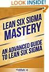 Lean Six Sigma Mastery: An Advanced G...