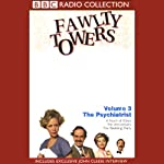 Fawlty Towers, Volume 3: The Psychiatrist | John Cleese,Connie Booth