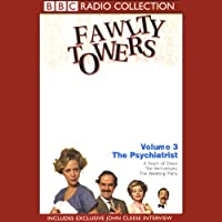 Fawlty Towers, Volume 3: The Psychiatrist  by John Cleese, Connie Booth Narrated by John Cleese, Prunella Scales, Andrew Sachs, Full Cast
