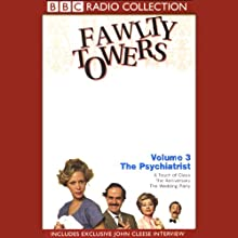 Fawlty Towers, Volume 3: The Psychiatrist Radio/TV Program by John Cleese, Connie Booth Narrated by John Cleese, Prunella Scales, Andrew Sachs, Full Cast